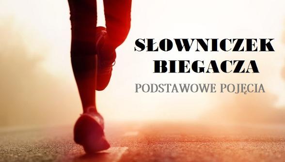 slowniczek-biegacza-podstawowe-pojecia