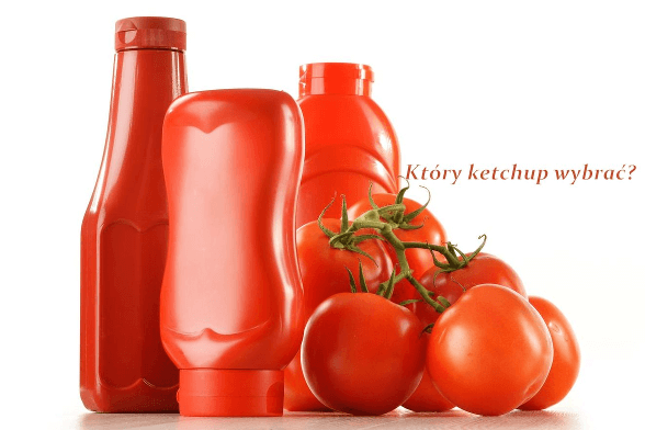 ktory ketchup wybrac